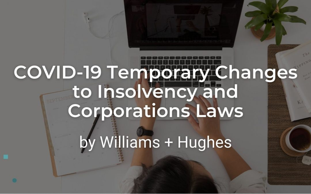 COVID-19 Temporary Changes to Insolvency and Corporations Laws