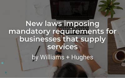 New laws imposing mandatory requirements for businesses that supply services